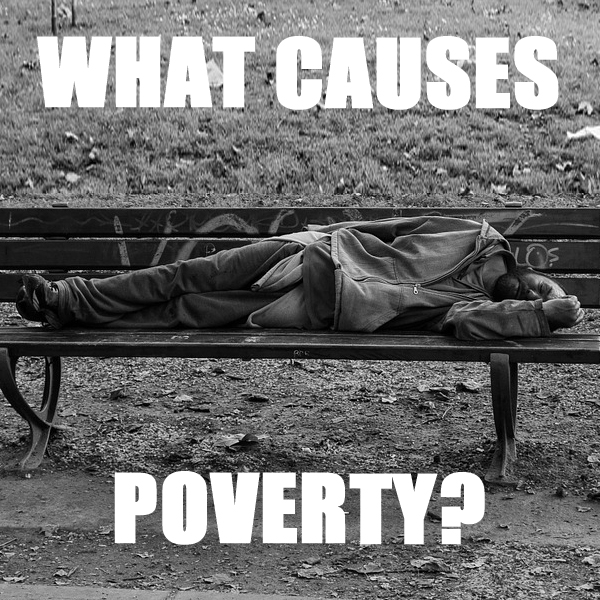 What causes poverty?