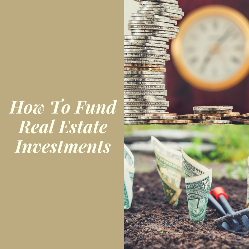 How To Fund Real Estate Investments