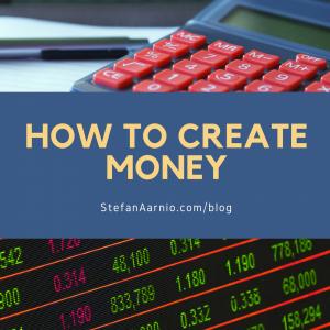 HOW TO CREATE MONEY