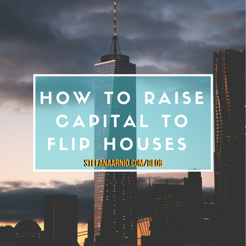 How to Raise Capital to Flip Houses