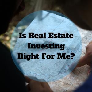 Should I Invest In Real Estate