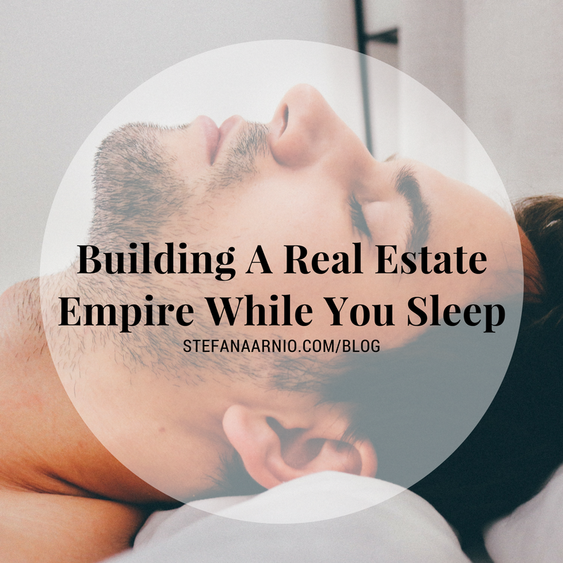 Building A Real Estate Empire In Your Sleep
