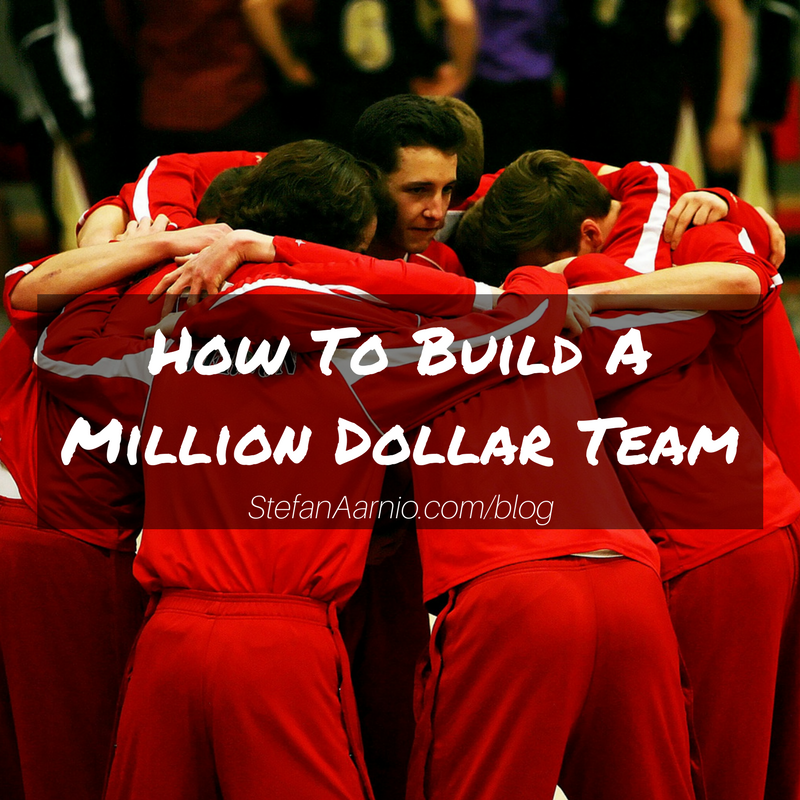 How To Build A Million Dollar Team