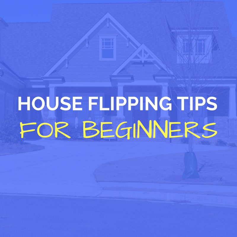 How To Flip Houses Tips