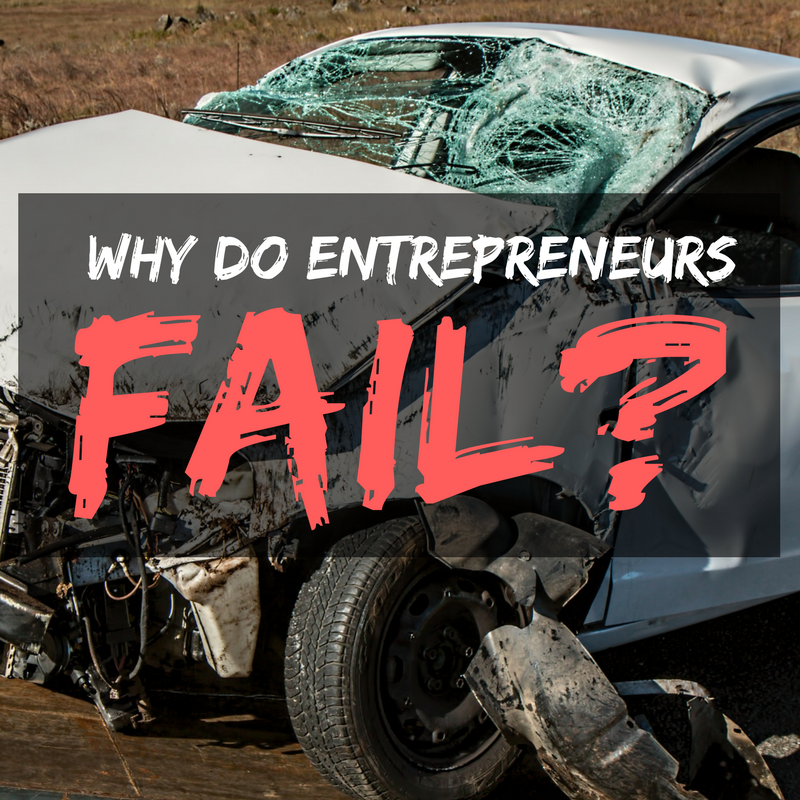Why Do Entrepreneurs Fail_