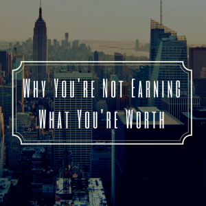 earning what youre worth
