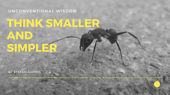 Think Small (And Simple)