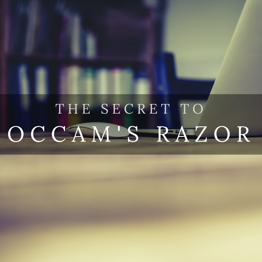 The Secret of Occam's Razor