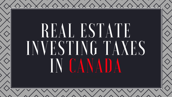 Real Estate Investment Taxes in Canada