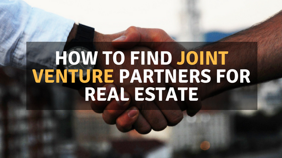 How To Find Joint Venture Partners for Real Estate
