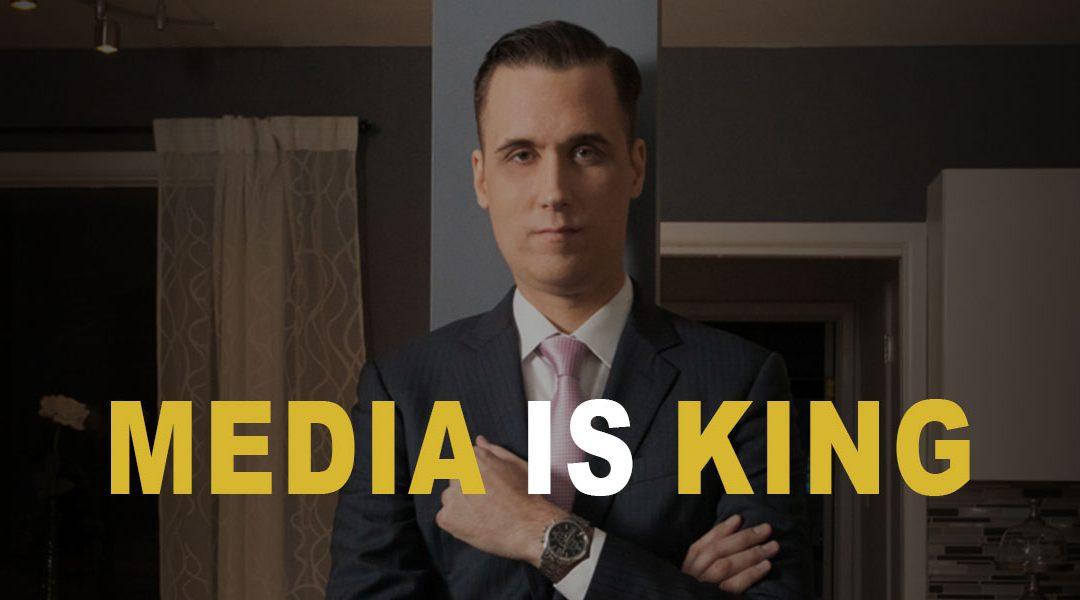 #32: Media is King