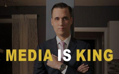 Media is King