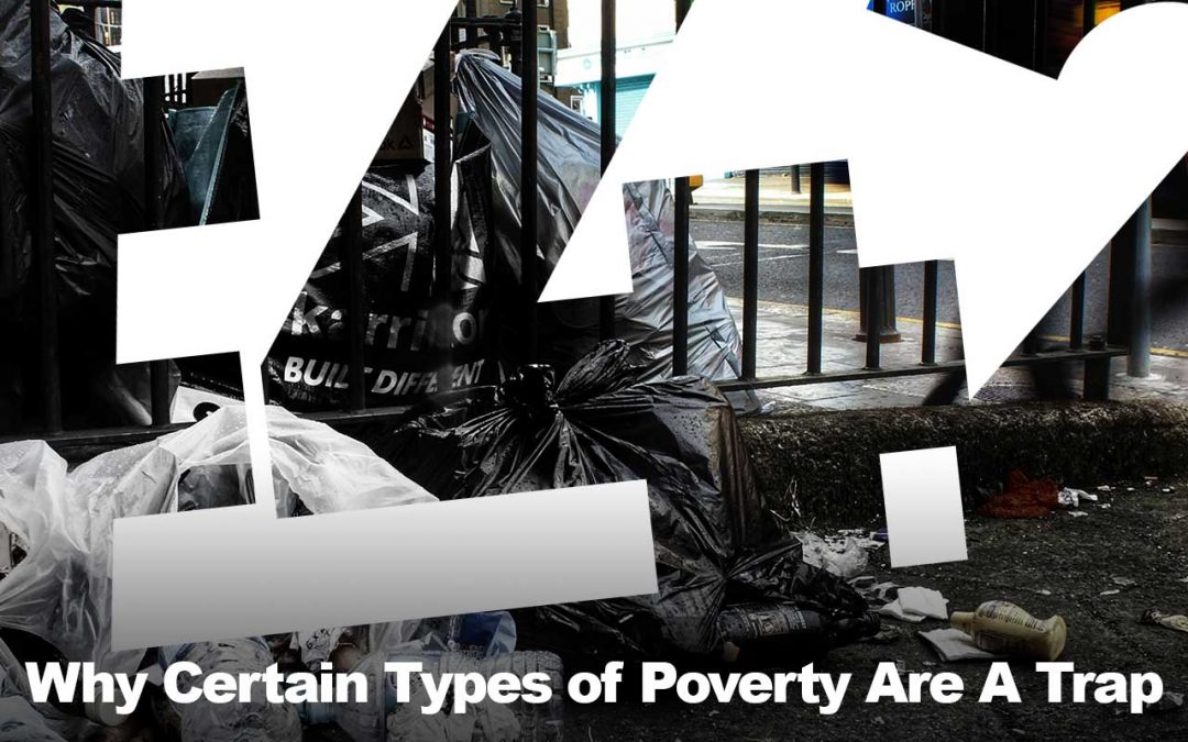 #42: Why Certain Types of Poverty Are A Trap