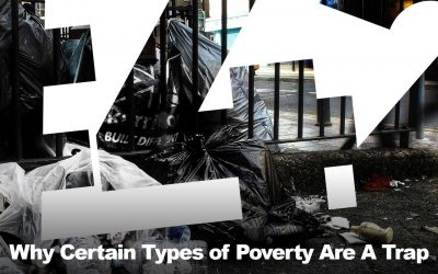 Why Certain Types of Poverty Are A Trap