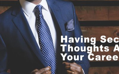#36: Having Second Thoughts About Your Career?