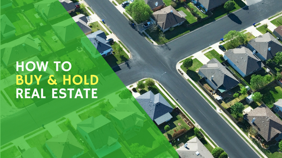 Buy And Hold Real Estate Investment Strategy
