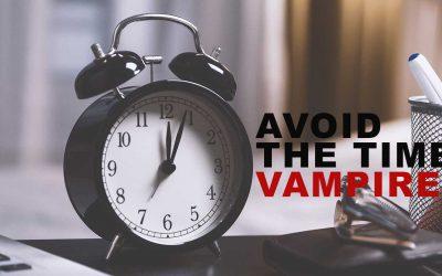 Avoid the Time Vampires
