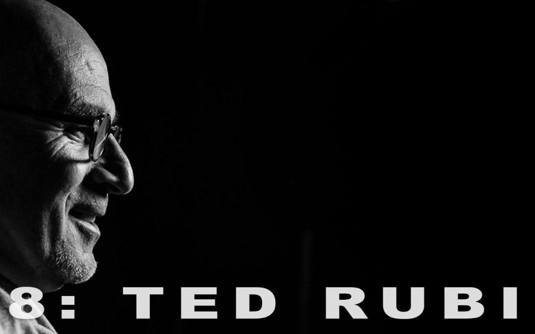 #58: Ted Rubin