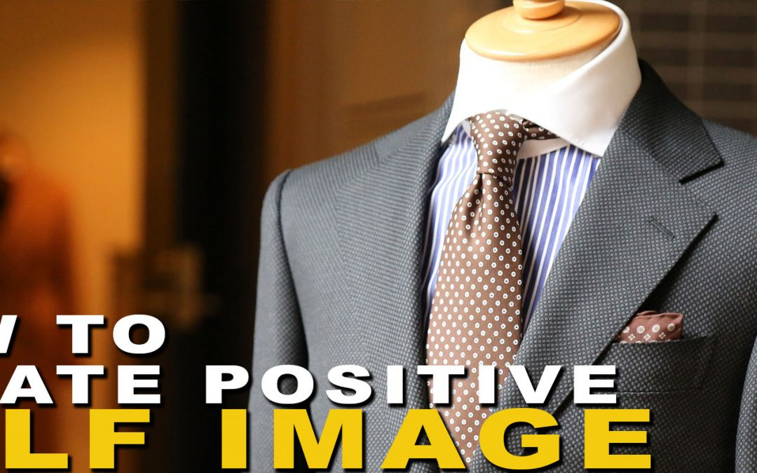 #72: How To Create Positive Self Image