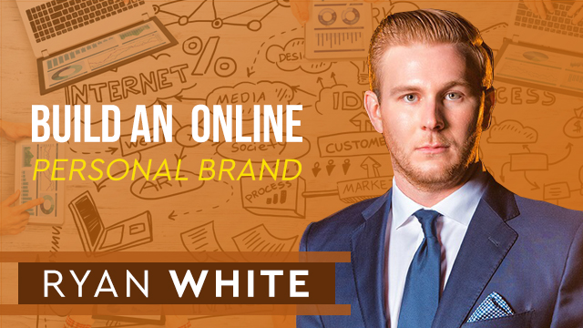 How to build an incredible online personal brand with RYAN WHITE