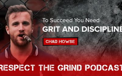 How to use grit and discipline and achieve success  with CHAD HOWSE