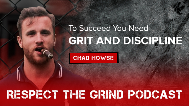 #97 How to use grit and discipline and achieve success  with CHAD HOWSE