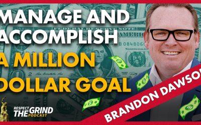 Manage and Accomplish a Million Dollar Goal with Brandon Dawson