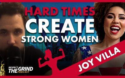 Hard Times Create Strong Women with Joy Villa