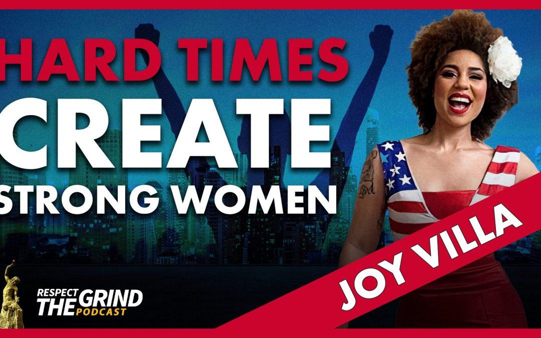 Hard Times Create Strong Women with Joy Villa